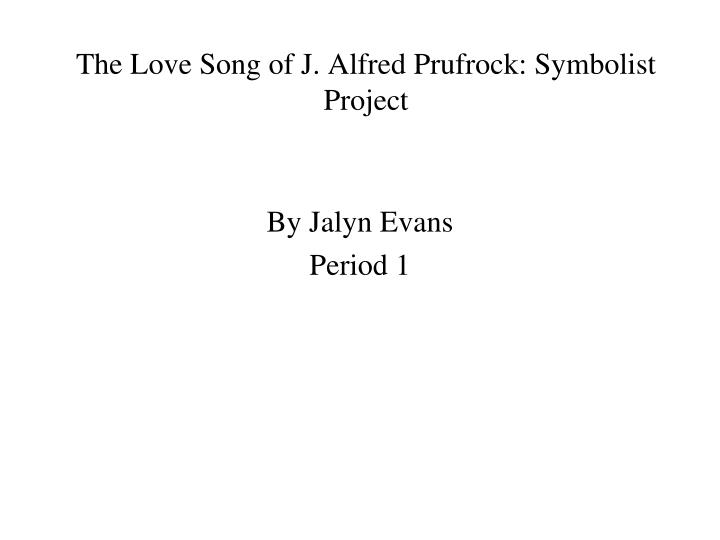 an analysis of the love song of j alfred prufrock by ts eliot