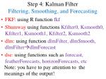 step 4 kalman filter filtering smoothing and forecasting
