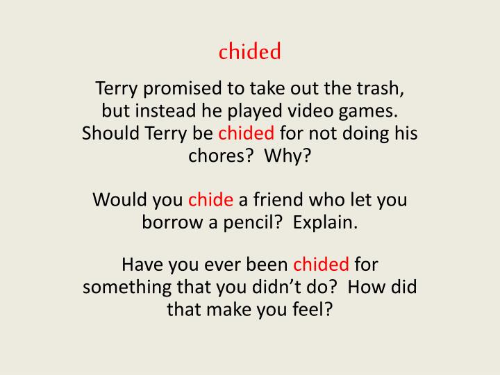 chided