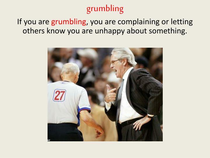 Grumbling