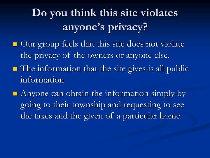 Do you think this site violates anyone's privacy?