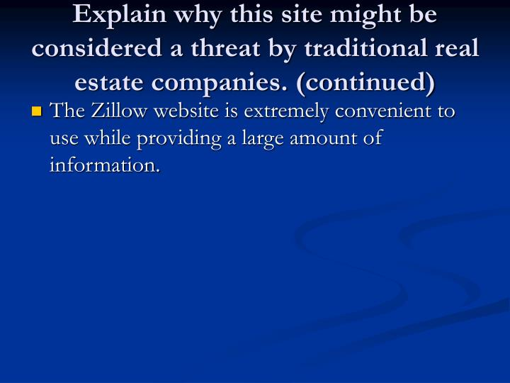 Explain why this site might be considered a threat by traditional real estate companies. (continued)