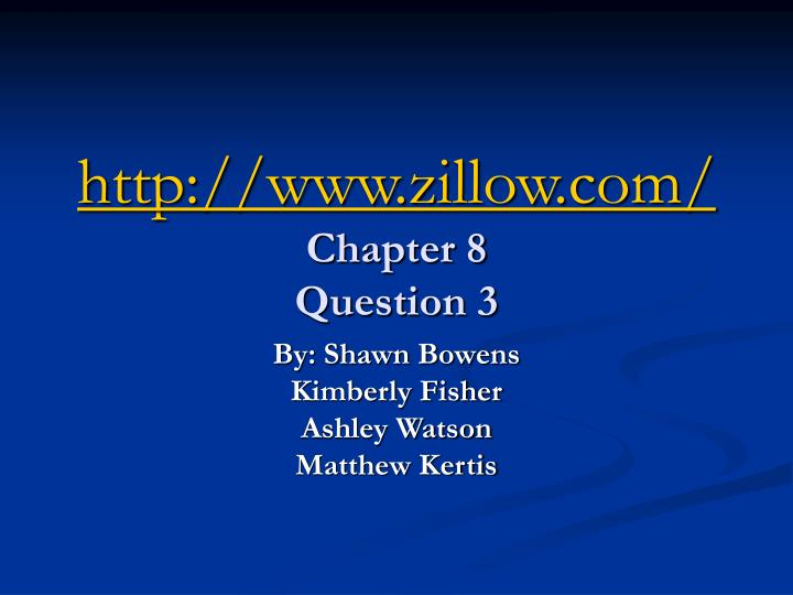 Http www zillow com chapter 8 question 3