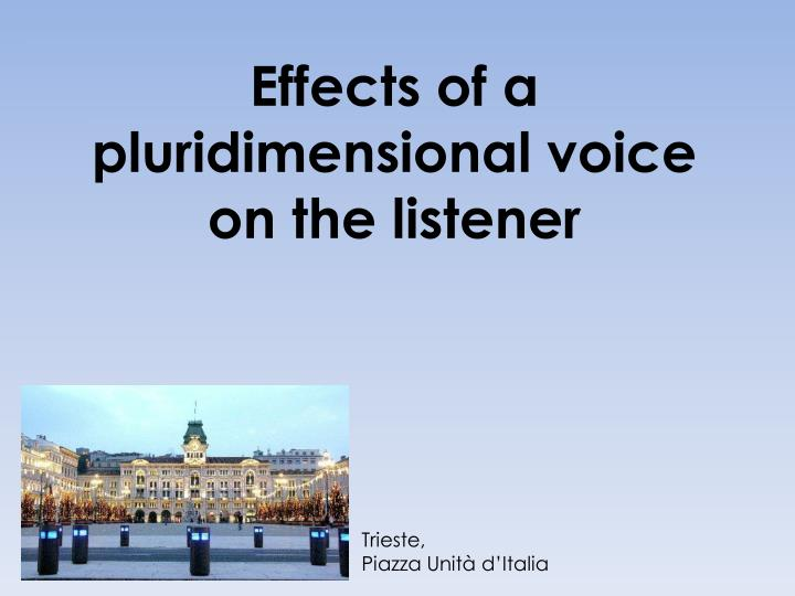 Effects of a pluridimensional voice