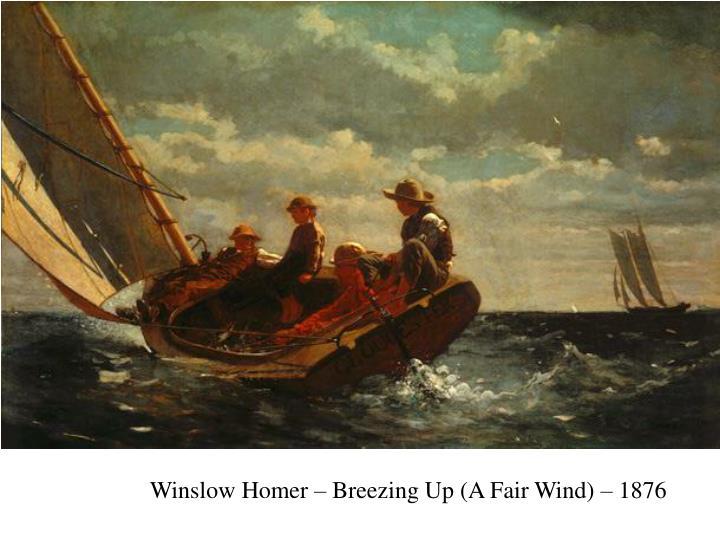Winslow Homer – Breezing Up (A Fair Wind) – 1876