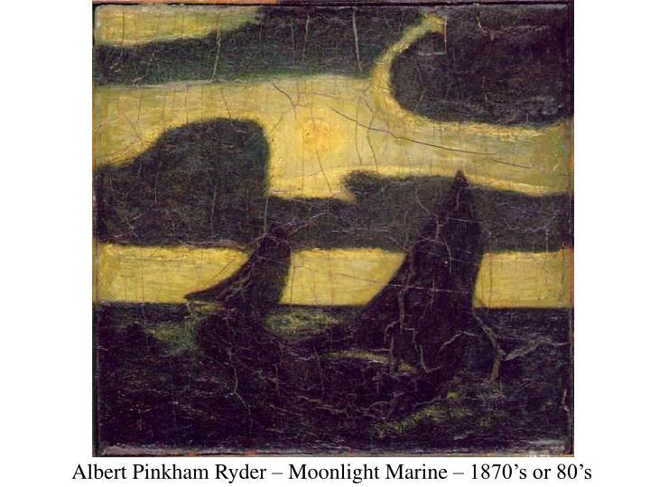 Albert Pinkham Ryder – Moonlight Marine – 1870's or 80's