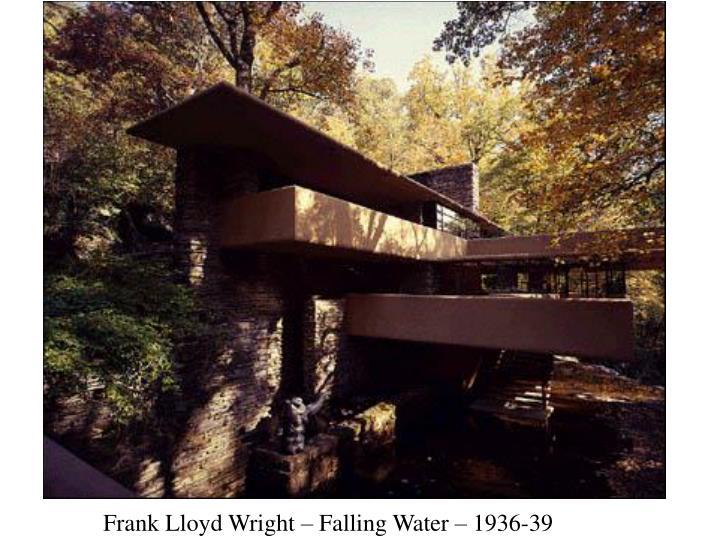 Frank Lloyd Wright – Falling Water – 1936-39