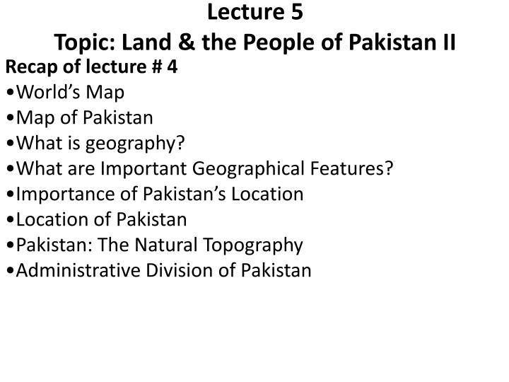 lecture 5 topic land the people of pakistan ii n.