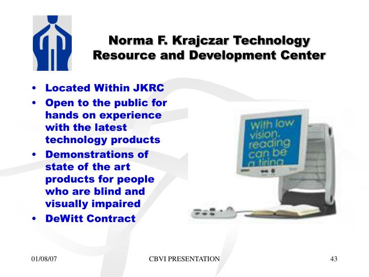Norma F. Krajczar Technology Resource and Development Center