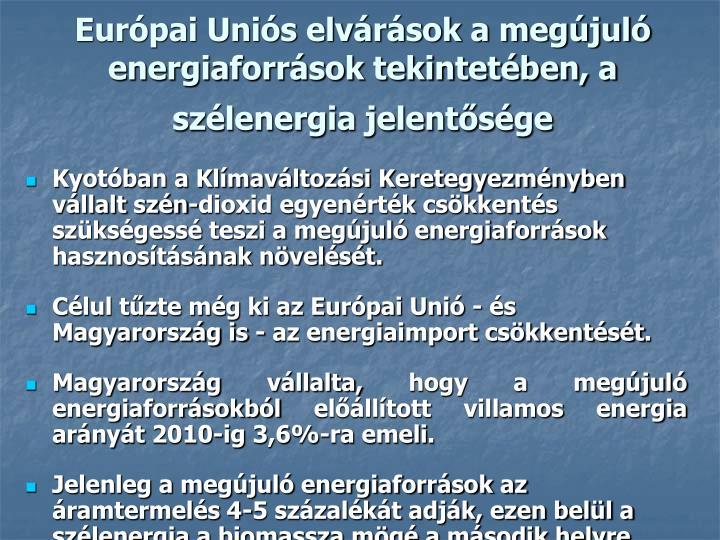 Európai Uniós elvárások a megújuló energiaforrások tekintetében, a szélenergia jelentősége