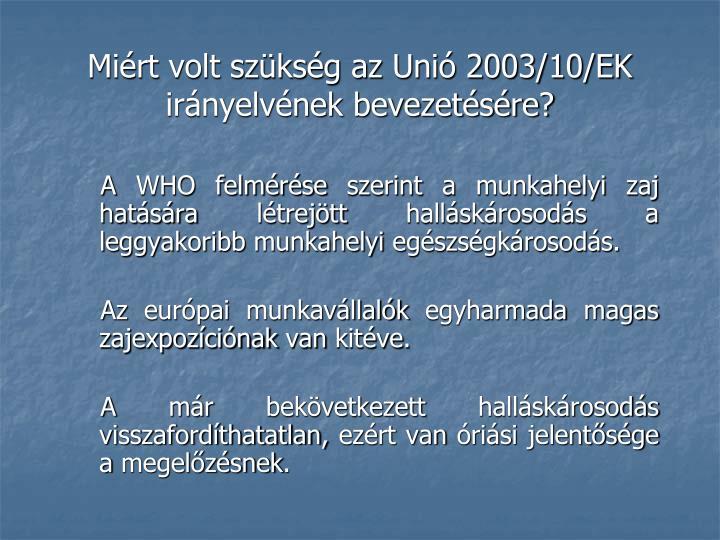 Miért volt szükség az Unió 2003/10/EK irányelvének bevezetésére?