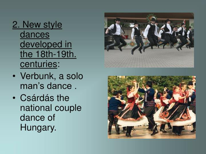 2. New style dances developed in the 18