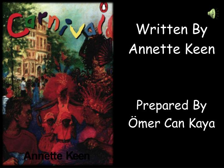 written by annette keen prepared by mer can kaya n.
