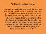 to hold and to share