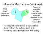influence mechanism continued
