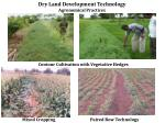 dry land development technology agronomical practices