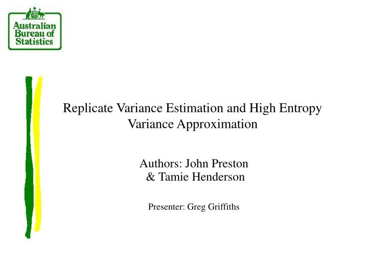 replicate variance estimation and high entropy variance approximation n.