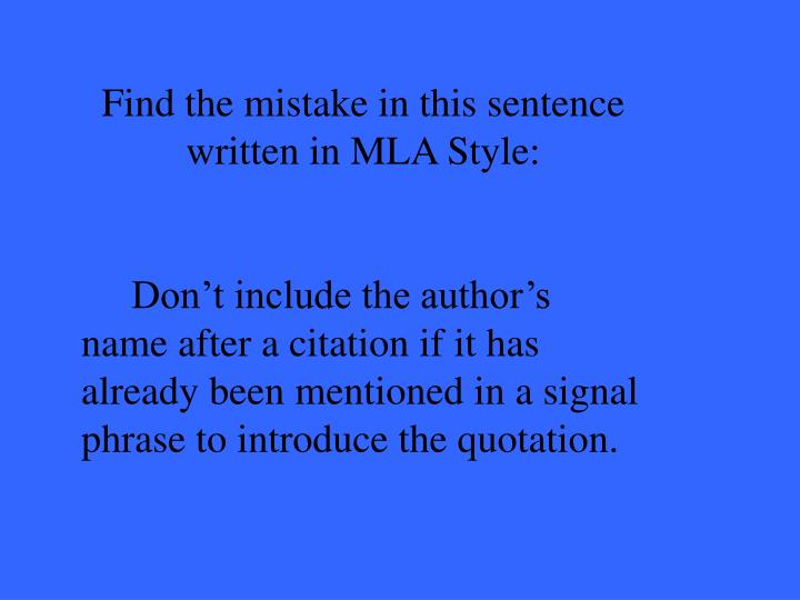 Find the mistake in this sentence written in MLA Style:
