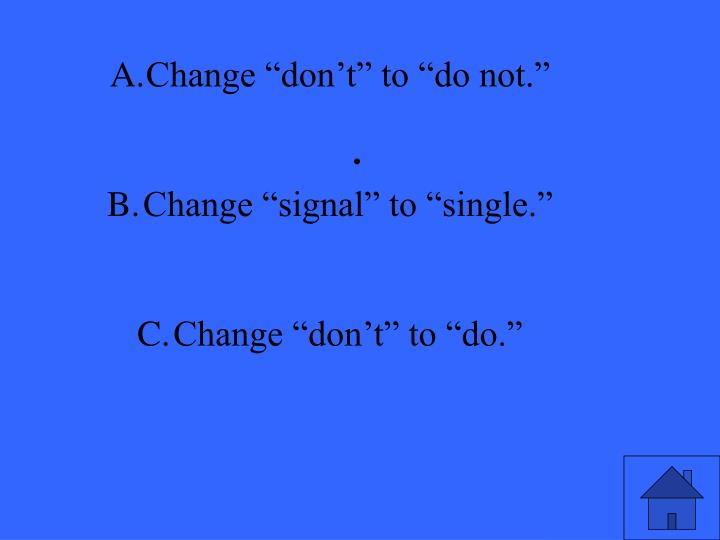 """Change """"don't"""" to """"do not."""""""