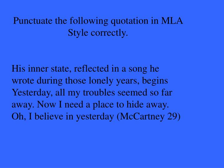 Punctuate the following quotation in MLA Style correctly.