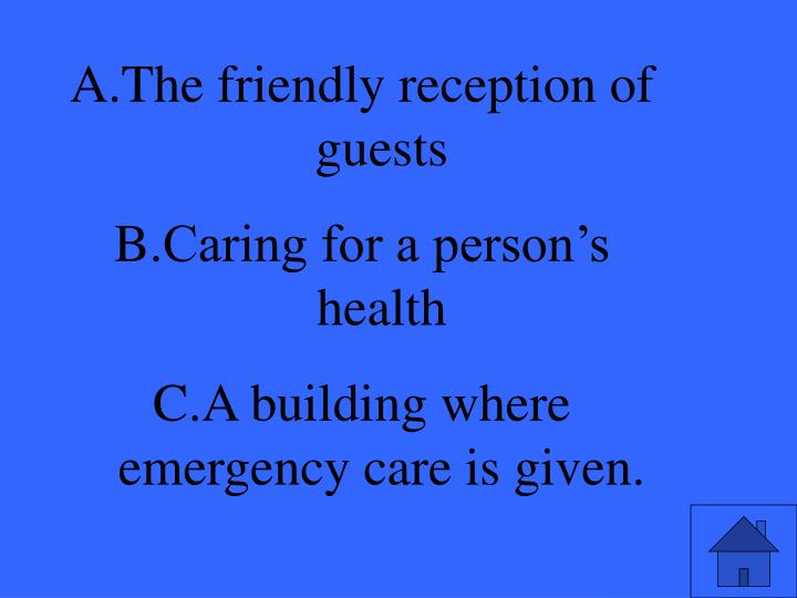 The friendly reception of guests