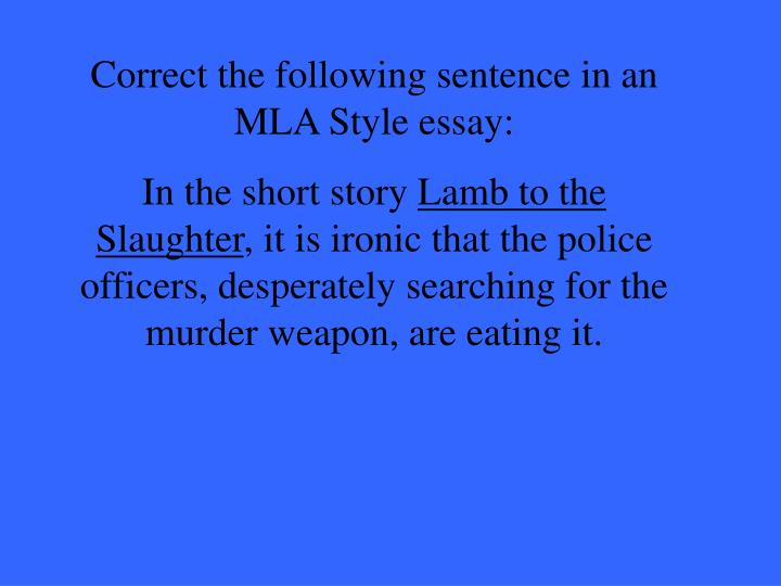Correct the following sentence in an MLA Style essay: