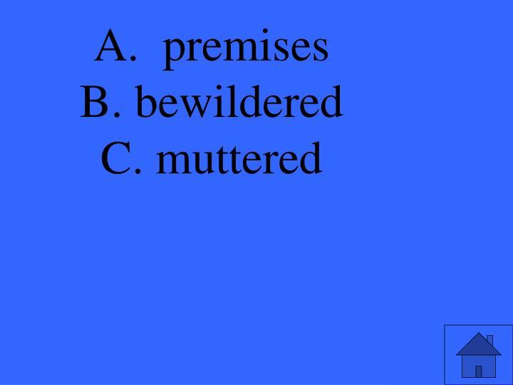 A.  premises
