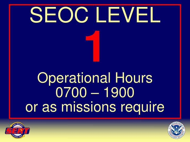 Seoc level 1 operational hours 0700 1900 or as missions require
