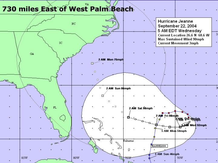 730 miles East of West Palm Beach