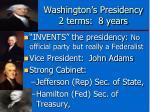 washington s presidency 2 terms 8 years
