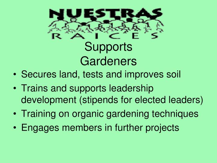 Supports gardeners