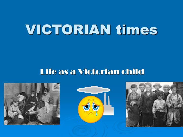 victorian times essay Victorian vs modern times adults schools playtime work victorian schools teachers were very strict those days, you would get caned or whipped for just a tiny mistake.