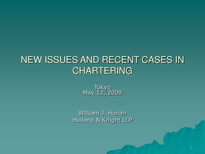new issues and recent cases in chartering n.