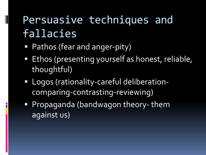 Persuasive techniques and fallacies