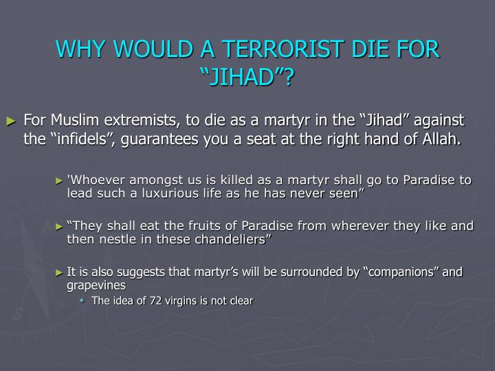 """WHY WOULD A TERRORIST DIE FOR """"JIHAD""""?"""
