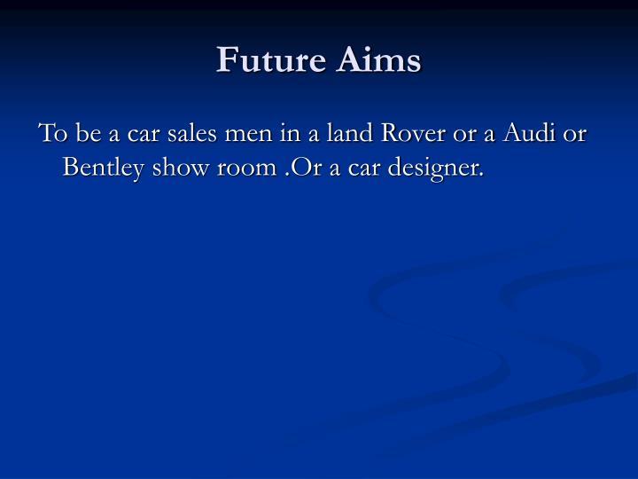 Future Aims
