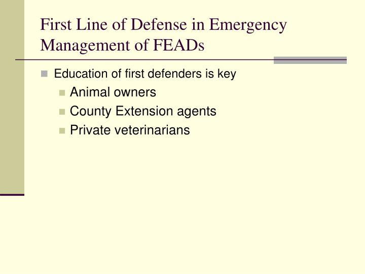 First Line of Defense in Emergency Management of FEADs