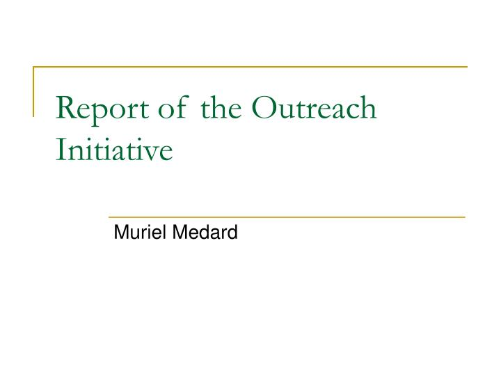 report of the outreach initiative n.