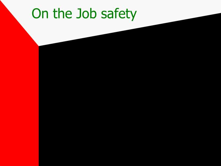 On the Job safety