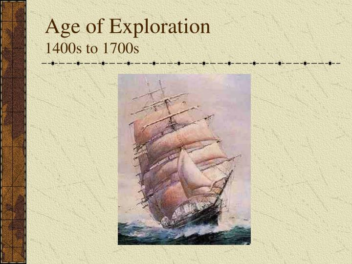 age of exploration 1400s to 1700s n.