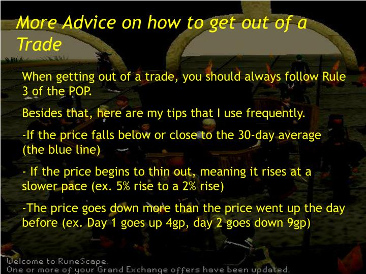 More Advice on how to get out of a Trade