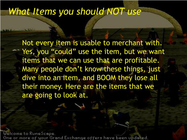 What Items you should NOT use