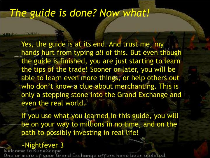 The guide is done? Now what!