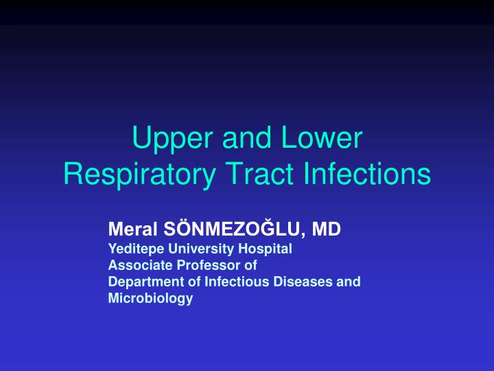 upper and lower respiratory tract infections n.