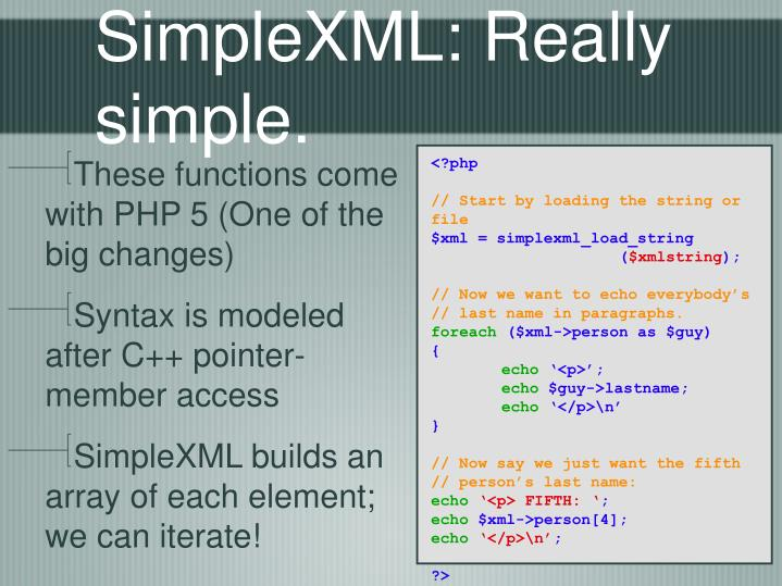 SimpleXML: Really simple.
