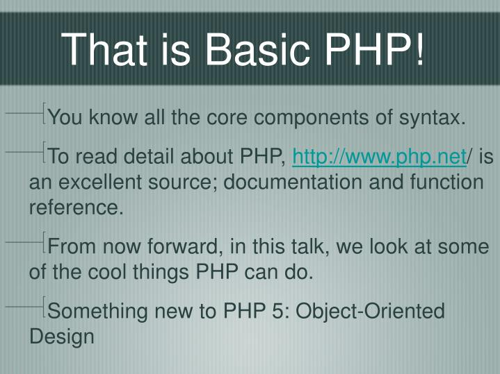That is Basic PHP!