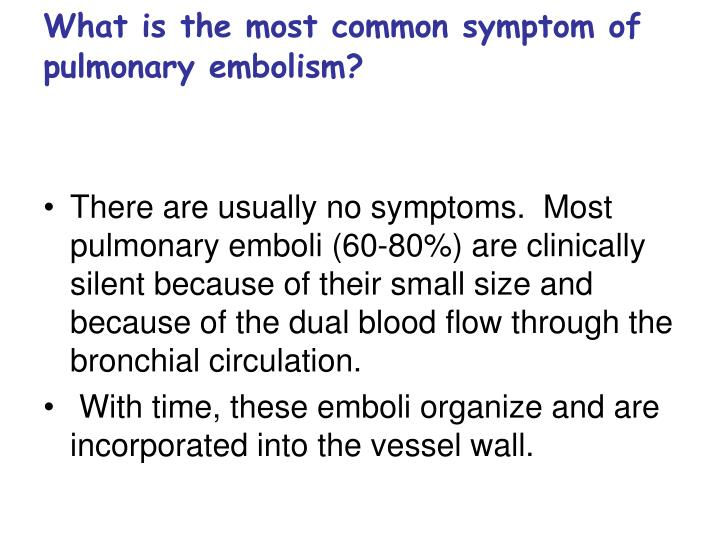 What is the most common symptom of pulmonary embolism?