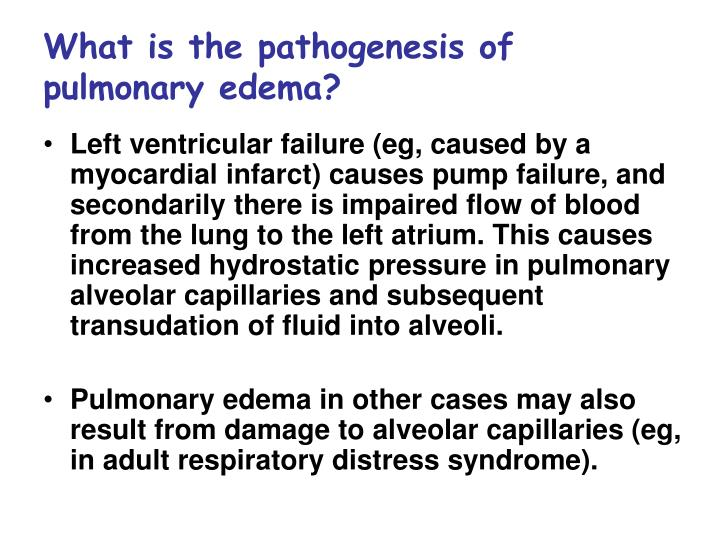 What is the pathogenesis of pulmonary edema?