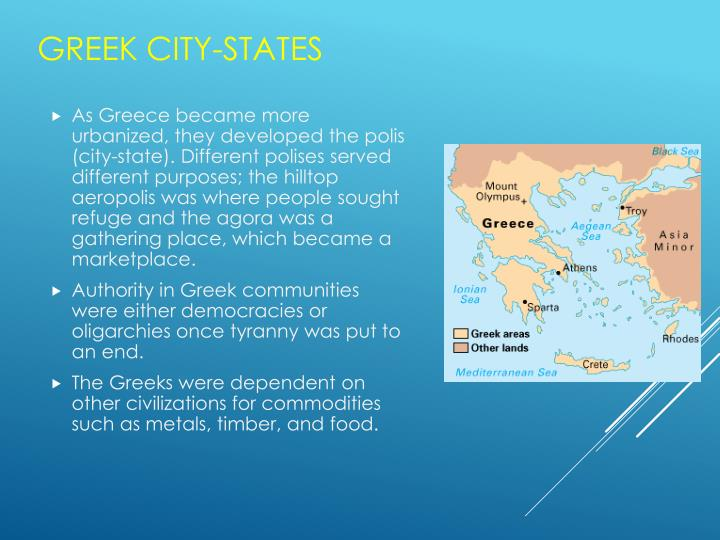 As Greece became more urbanized, they developed the polis (city-state). Different