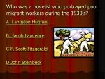 who was a novelist who portrayed poor migrant workers during the 1930 s